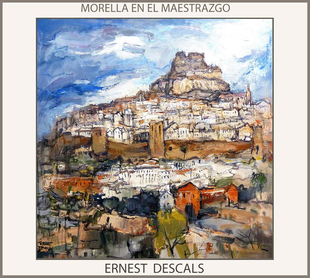 MORELLA-PINTURAS-PAISAJES-MAESTRAZGO-ESPAÑA-CUADROS-PINTURA-MAESTRAT-PAISATGES-MURALLAS--PINTOR-ERNEST DESCALS--